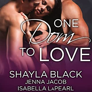 One Dom to Love     The Doms of Her Life, Book 1              By:                                                                                                                                 Shayla Black,                                                                                        Jenna Jacob,                                                                                        Isabella LaPearl                               Narrated by:                                                                                                                                 Christian Fox                      Length: 7 hrs and 46 mins     668 ratings     Overall 4.4