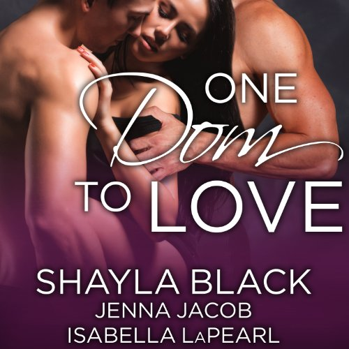 One Dom to Love     The Doms of Her Life, Book 1              Written by:                                                                                                                                 Shayla Black,                                                                                        Jenna Jacob,                                                                                        Isabella LaPearl                               Narrated by:                                                                                                                                 Christian Fox                      Length: 7 hrs and 46 mins     1 rating     Overall 5.0