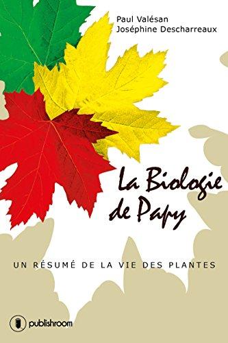 La Biologie De Papy Un Resume De La Vie Des Plantes