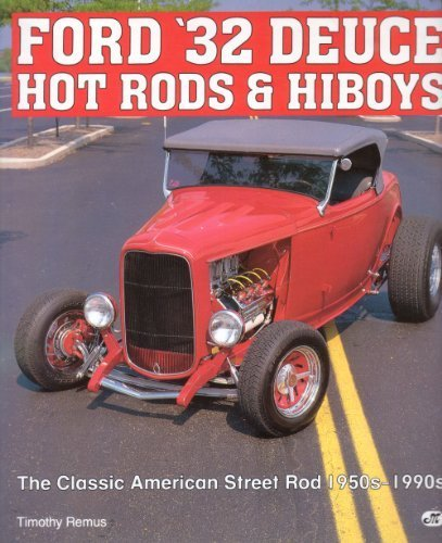 Ford '32 Deuce Hot Rods and Hiboys