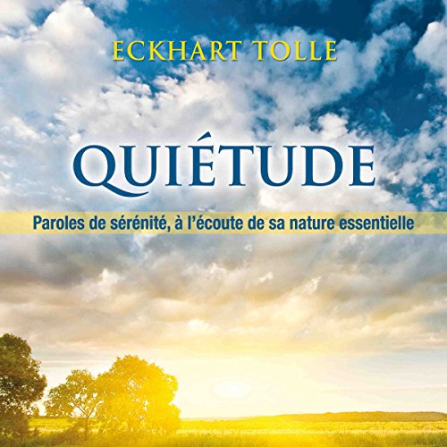 Couverture de Quiétude - A l'écoute de sa nature essentielle