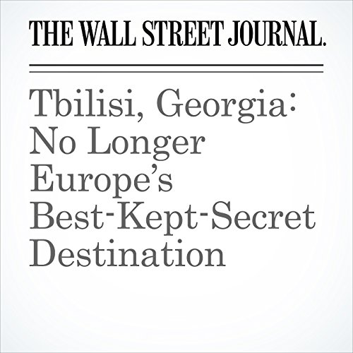 Tbilisi, Georgia: No Longer Europe's Best-Kept-Secret Destination audiobook cover art