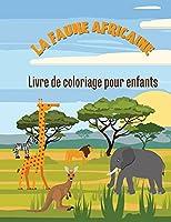 La vie sauvage en Afrique: Livre de coloriage pour enfants