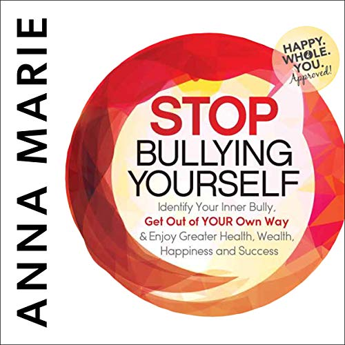 Stop Bullying Yourself! Audiobook By Anna Marie Frank cover art