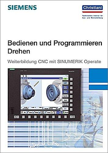 Bedienen und Programmieren Drehen: Weiterbildung CNC mit SINUMERIK Operate