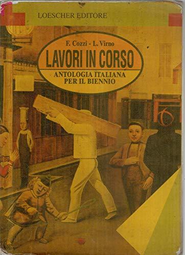 Lavori in corso. Antologia italiana. Per il biennio