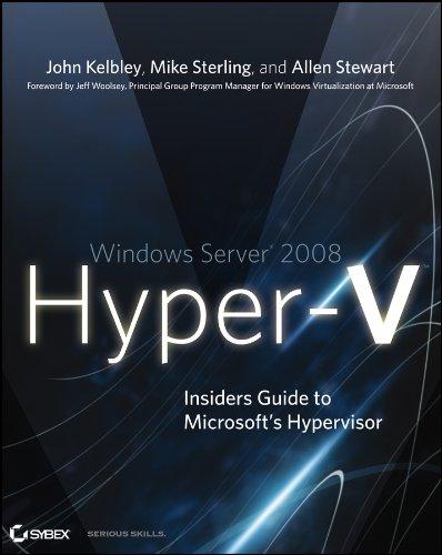Windows Server 2008 Hyper-V: Insiders Guide to Microsoft\'s Hypervisor