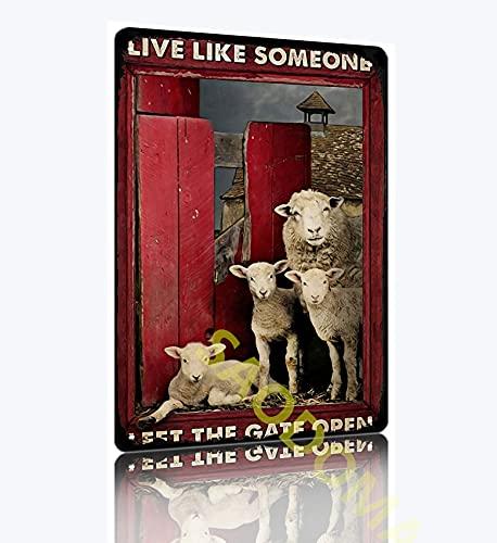 SAODOMA Cartel de metal retro con texto en inglés 'Live like someone left the gate' para bar bar pub club, cafetería, garaje, casa, restaurante tienda de moda, hombre cueva de 30 x 20 cm