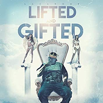Lifted and Gifted
