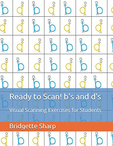 Ready to Scan! b's and d's: Visual Scanning Exercises for Students