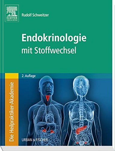 Die Heilpraktiker-Akademie - Einzelband Endokrinologie mit Stoffwechsel