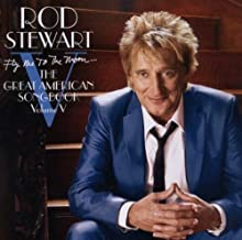 Fly Me To The Moon...The Great American Songbook Volume V by Rod Stewart [2010] Audio CD
