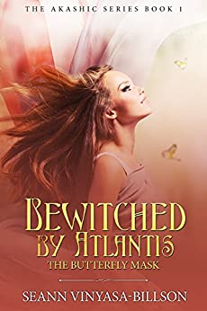 Bewitched by Atlantis: The Butterfly Mask (The Akashic Series Book 1) by [Seann Vinyasa-Billson]