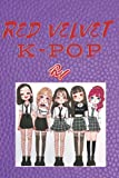 RED VELVET K POP: k Pop Red Velvet, Libreta de Escritura Cuaderno de Notas, Especialmente Diseñada Para Amantes del Gran Grupo de K Pop Red Velvet. ... a Donde Quieras (tamaño 6 x 9' y 120 páginas)