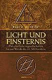 Licht und Finsternis: Okkulte Geheimgesellschaften bis zur Wende des 20. Jahrhunderts - Karl R Frick