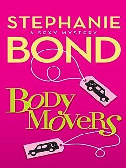 Body Movers (A Body Movers Novel Book 1) by [Stephanie Bond]