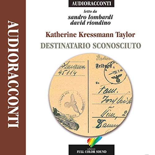 Destinatario Sconosciuto                   By:                                                                                                                                 Kathrine Kressmann Taylor                               Narrated by:                                                                                                                                 David Riondino,                                                                                        Sandro Lombardi                      Length: 59 mins     1 rating     Overall 5.0