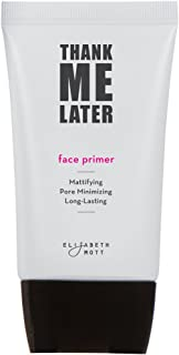 Thank Me Later Primer. Paraben-free and Cruelty Free. …Matte Face Primer