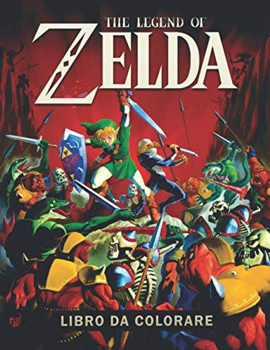 The Legend of Zelda Libro da Colorare: Fantastico libro da colorare per bambini, adulti