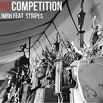 No Competition (feat. Stripes)