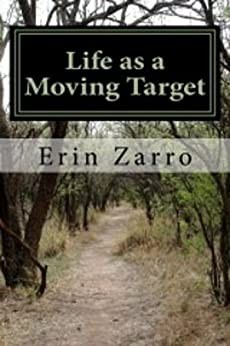 Life as a Moving Target by [Erin Zarro]