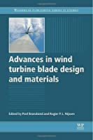 Advances in Wind Turbine Blade Design and Materials (Woodhead Publishing Series in Energy) by Unknown(2013-11-14)