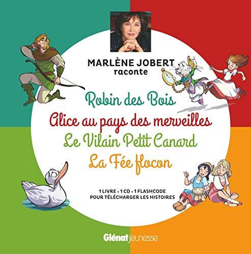 Marlène Jobert raconte Robin des Bois, Alice au pays des merveilles, Vilain Petit canard, Fée Flocon