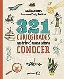 321 curiosidades que todo el mundo debería conocer (Ilustra