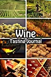 Wine Tasting Journal: Taste Log Review Notebook for Wine Lovers Diary with Tracker and Story Page | Step by Step Cover