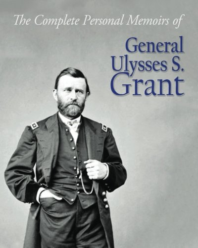 Compare Textbook Prices for The Complete Personal Memoirs of General Ulysses S. Grant  ISBN 9781502844064 by Grant, Ulysses S.