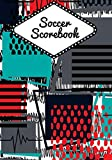 Soccer Scorebook: Athletic Soccer Training and Score Record Log Sheet, Scoring Notebook Journal for Outdoor Games, Gifts for Footballers, Coaches, ... 7x10 120 Pages. (Football Logbook, Band 50)