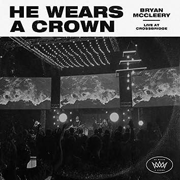 He Wears A Crown (Live At CrossBridge)