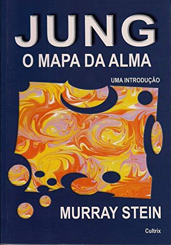 Jung: O Mapa da Alma: Jung: O Mapa da Alma