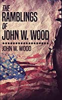 The Ramblings Of John W. Wood