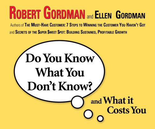 Do You Know What You Don't Know? and What it Costs You