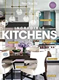House Beautiful: Incredible Kitchens: The must-have guide to renovating and decorating the kitchen of your...
