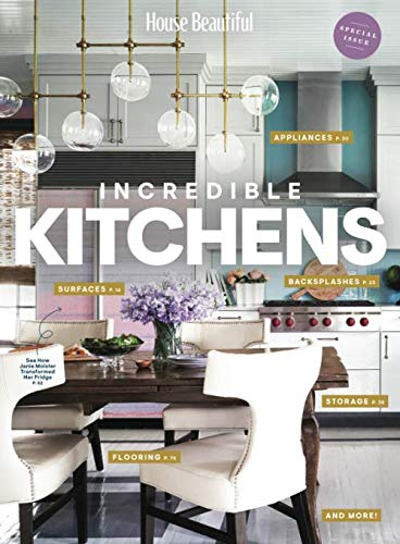 House Beautiful: Incredible Kitchens: The must have guide to renovating and decorating the kitchen of your dreams.