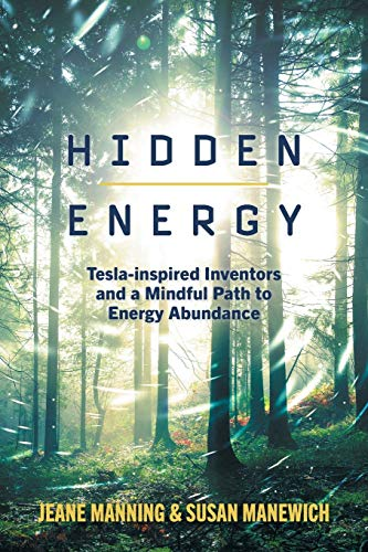 Hidden Energy: Tesla-inspired inventors and a mindful path to energy abundance
