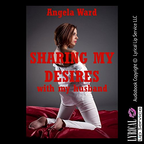 Sharing My Desires with My Husband audiobook cover art