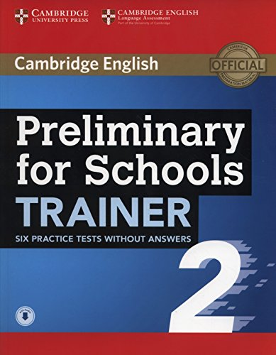 Preliminary for Schools Trainer 2 Six Practice Tests without Answers with Audio [Lingua inglese]: Vol. 2