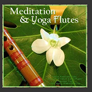 Meditation & Yoga - Flutes Native American Flute & Sounds of Nature for Yoga, Massage, New Age Spa, Zen & Chakra Healing