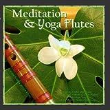Meditation & Yoga - Flutes (Native American Flute & Sounds of Nature for Yoga, Massage, New Age Spa, Zen & Chakra Healing)