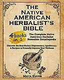 Native American Herbalist's Bible: 4 in 1...