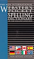 The New International Webster's Pocket Spelling Dictionary of the English Language Edition: reprint