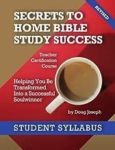 Secrets To Home Bible Study Success: Student Syllabus