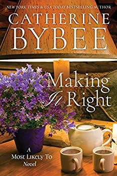 Making It Right  A Most Likely To Novel Book 3