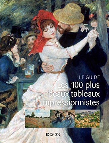 Les 100 plus beaux tableaux impressionnistes
