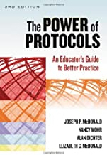 The Power of Protocols: An Educator's Guide to Better Practice (the series on school reform)