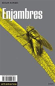 Enjambres par Edgar Borges