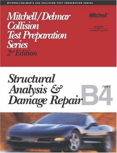 ASE Test Prep Series -- Collision (B4): Structural Analysis and Damage Repair (ASE Test Prep for Collision: Structural Analysis/Damage Rep Test B4)
